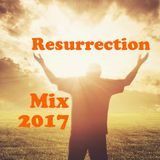 Resurrection Mix 2017