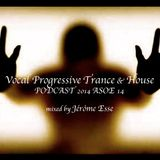 Vocal Progressive Trance & House ★ ASOE PODCAST 2014 E14