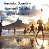 Arpoador Sunsets - Momento De Abril (April Moment)