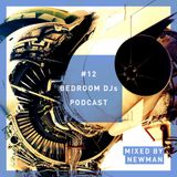 Bedroom DJs Podcast #12 Mixed by NEWMAN