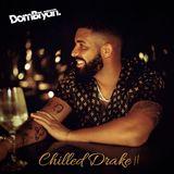Chilled Drake 2 - Follow @DJDOMBRYAN