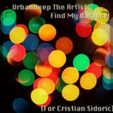 UrbanDeep The Artist - Find My Balance (For Cristian Sidoric)