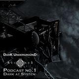 DarK UndergrounD RecordS - Podcast no.1 - Dark at System