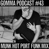 Podcast #43: Munk - Hot Port Funk Mix Part 1