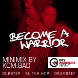 Become_A_Warrior - Minimix Series (Mixed by Kom.Bad)