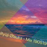 Ryüji Øtsuka - Mix 190519 #10