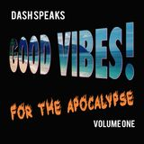 Good Vibes! For The Apocalypse