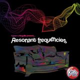 Resonant Frequencies 09-09-16 Ft. Dirge