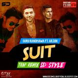 Suit | Guru Randhawa ft. Arjun | Trap Remix | SD Style