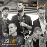 WFM /// To Kill a King