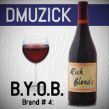DMuzick - BYOB  4th Brand... Rich Blendz