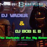 Morebass Special : DJ Vader & DJ Bob E B - The Darkside of the Big Room 13.02.17 (morebass.com)