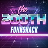 THE FUNKSHACK 200TH SHOW SPECIAL