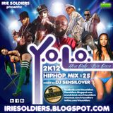 "IRIESOLDIERS ""YOLO""#25 HipHopMixCd 2K12(DjSensilover)"