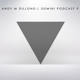Andy M Dillong - Gemini Podcast 9.2