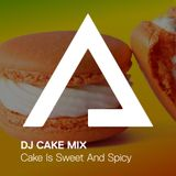 DJCakeMix – Cake Is Sweet And Spicy