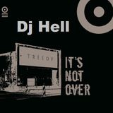 Dj Hell @ It´s Not Over-Closing Weeks - Tresor Berlin - 16.04.2005