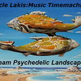 Uncle Lakis : Music Timemachine ( Dream Psychedelic Landscapes )