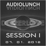 AudioLunch - DeeperLove Session I
