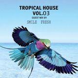 SMILE FRESH - TROPICAL HOUSE 03