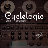 Loxxe @ Cyclelogic CTRL ROOM Takeover