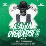 Naija Overdose Mix Vol 8 ft [Wizkid, Davido, Kizz Daniel, Burna Boy, Olamide, Tekno, Zlatan, Zanku]