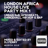 LONDON AFRICA HOUSE LIVE PARTY MIX - DJ FERRY NIHAL
