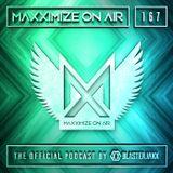 Blasterjaxx present Maxximize On Air 167
