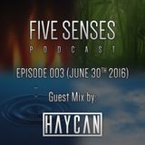 Five Senses Episode 003 by Five K /w Guestmix by Haycan