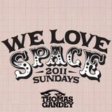 Thomas Gandey - We Love Space - August 2011
