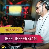 Episode 02 - Jeff Jefferson