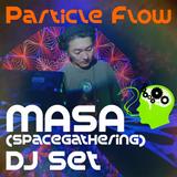 Particle Flow #4 - MASA DJ Set