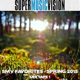 SMV Favorites - Spring 2015 - Mixtape 1