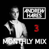 Andrew Hares Monthly Mix 3