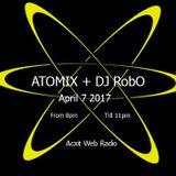 ATOMIX Dj RobO April 7 2017 Acxit Web Radio