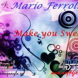 Mario Ferroli - Make you Sweat ( February 2012 )