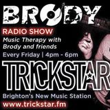 TRICKSTAR RADIO LISTEN AGAIN MUSIC THERAPY WITH BRODY FRIDAY 19TH MAY 2017 LIVE!