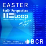 EASTER - Berlin Community Radio 025 - Berlin Perspectives