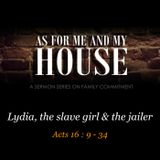 AS FOR ME AND MY HOUSE #5 - Lydia, the slave girl & the jailer