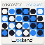 mikrostar & vasquez b2b excluseve weekend mix