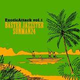 Baster Jazzster &  SUNMAN24 – Exotic Attack vol.1