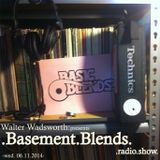 Walter Wadsworth Presents_ Basement Blends Radio (Wed. 06.11.2014).mp3