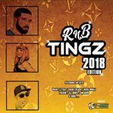 RNB TINGZ...2018 EDITION