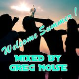 Welcome Summer ! - Mixed By Greg Noise
