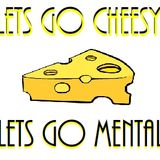 Lets Go Cheesy, Lets Go Mental Vol.1