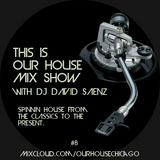 This Is Our House Mix Show #8