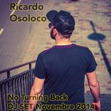 Ricardo Osoloco - No Turning Back / Dj Set Novembre 2014
