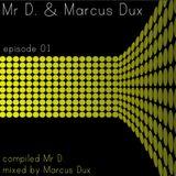 Mr D. & Marcus Dux - episode 01