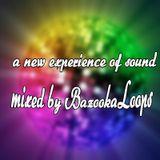 a new experience of sound, mixed by Bazooka Loops aka Olli.B
