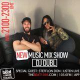 @DJDUBL - #NewMusicMixshow w/ special guest @StefflonDon (11.10.17)